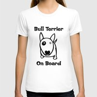 bull terrier T-shirts featuring Bull terrier on Board by rainbowarts