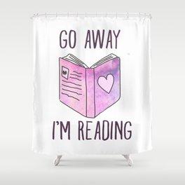 Go Away I'm Reading Shower Curtain