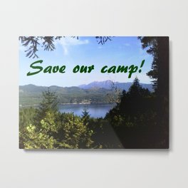 Save Our Camp! -Daytime Metal Print