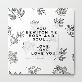 You bewitch me floral botanical Metal Print