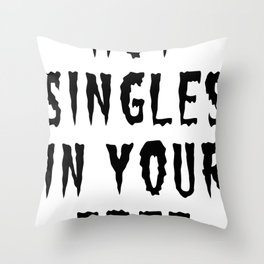 HOT SINGLES IN YOUR AREA (BLACK) Throw Pillow