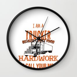 Trucker Hardwork Street Driver Carrier Route Gift Wall Clock