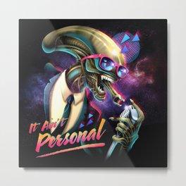 It Ain't Personal Metal Print
