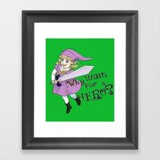 Why Wait for a Hero? Framed Art Print