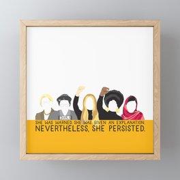 Nevertheless, She Persisted. Framed Mini Art Print