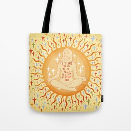 It's safe to be fully present in my body Tote Bag