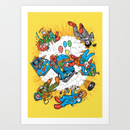 When Clown Cars Explode Art Print