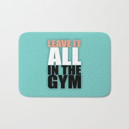 Lab No. 4 - Leave It All In The Gym Inspirational Quotes Poster Bath Mat