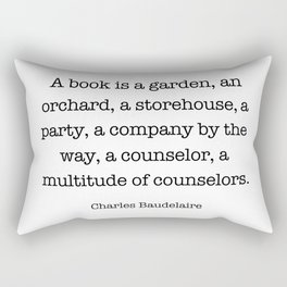 A book is a garden, an orchard, a storehouse, a party, a company by the way, a counselor, Rectangular Pillow