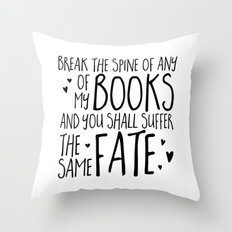 Don't Break My Spine! (B&W) Throw Pillow