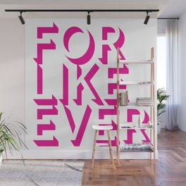 For Like Ever Pink Wall Mural