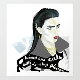 Women and cats will do as they please Art Print