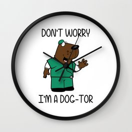 Don't Worry I'm A Dog-Tor Wall Clock