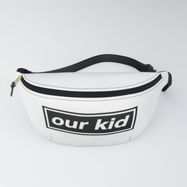 Our Kid - OASIS Band Tribute Fanny Pack