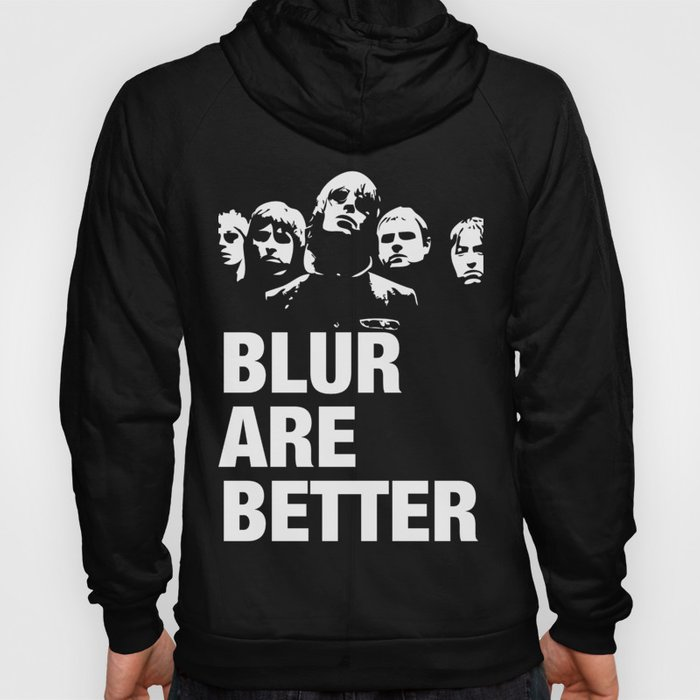 Blur are better Hoody
