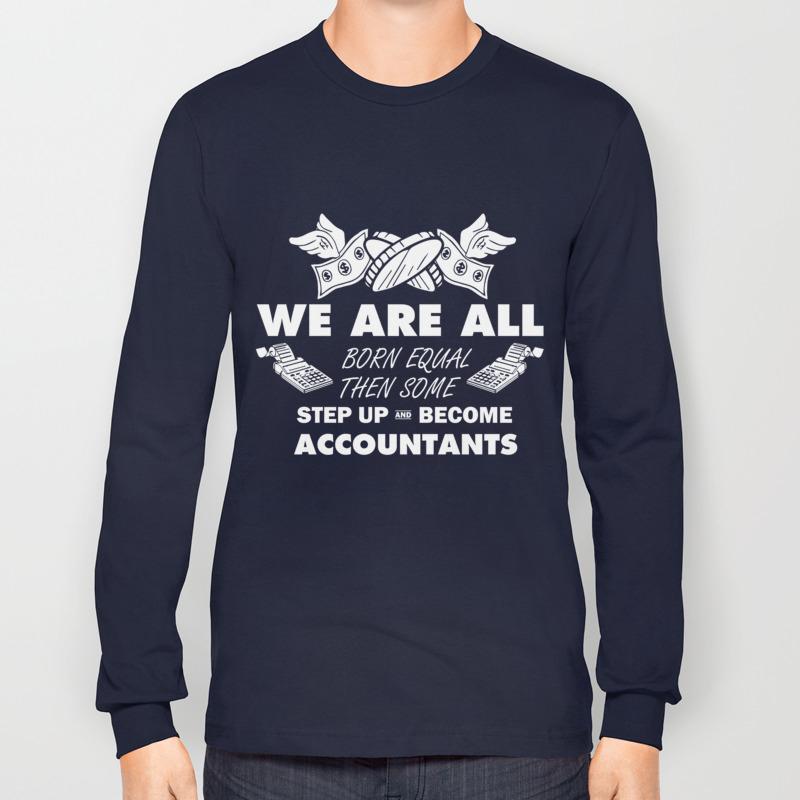 835b0cc7 Accountant T-Shirt Accountant Gifts Funny Accounting Shirts Long Sleeve T- shirt by amatees | Society6