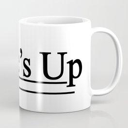 Time's Up Coffee Mug