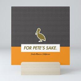 FOR PETE'S SAKE Mini Art Print