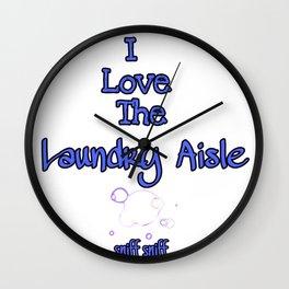 Love The Laundry Aisle Smells So Good Wall Clock