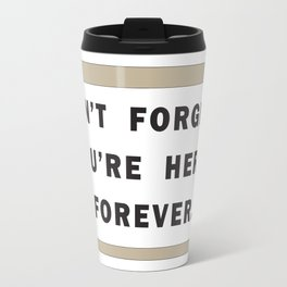 Dont't forget Travel Mug