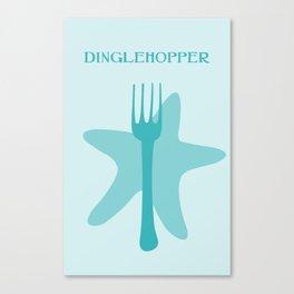 Dinglehopper Canvas Print