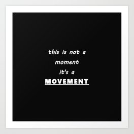 This is a MOVEMENT Art Print