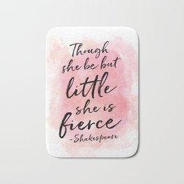 Though she be but little she is fierce Bath Mat