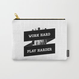 Work Hard, Play Harder Carry-All Pouch