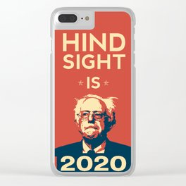Hindsight is 2020 Bernie Sanders Clear iPhone Case