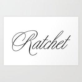 Ratchet Art Print