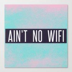 Ain't No Wifi Canvas Print