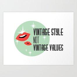 Vintage Style not Values midcentury retro pin up Art Print