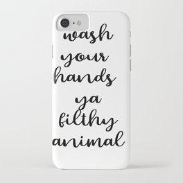 Wash Your Hands you filthy animal, Bathroom Print, Bathroom Decor iPhone Case