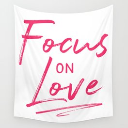 Focus on Love Wall Tapestry