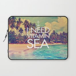 I Need Vitamin Sea Laptop Sleeve