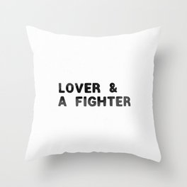 LOVER AND A FIGHTER - ink Throw Pillow