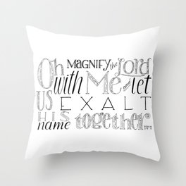Psalm 34 Bible Verse // Oh Magnify The Lord With Me and Exalt His Name Together Throw Pillow