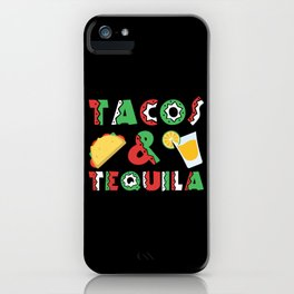Tacos And Tequila Funny Drinking Mexican Food design iPhone Case