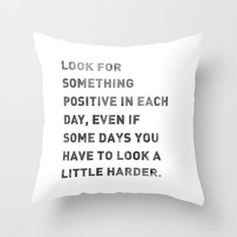 Look For Something Positive Throw Pillow