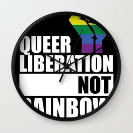 Queer Liberation Not Rainbow Capitalism Wall Clock