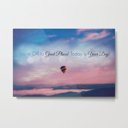 Inspirational Quote, Today is Your Day Metal Print