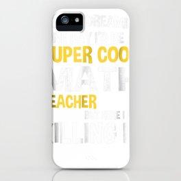 Super Cool Funny Math Teacher T-Shirt Women Men YellowGildan Heavy Blend Adult Hooded Sweatshirt iPhone Case