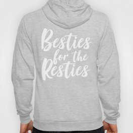 Besties For The Resties - BFF - Best Friends Hoody