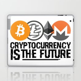 Cryptocurrency Is The Future Quote Laptop & iPad Skin