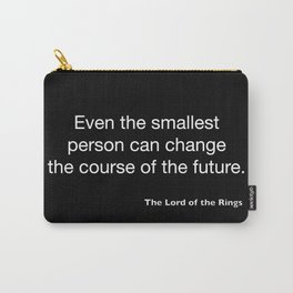 The Lord of the Ring... quote Carry-All Pouch