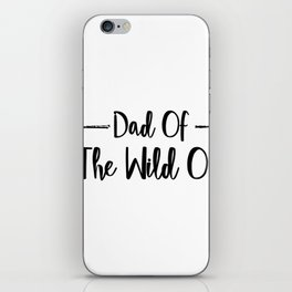 Dad Wild One Fuuny Fathers Day Gifts iPhone Skin