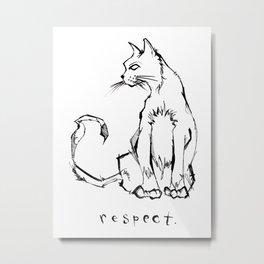 """""""Respect"""" (Cat) Metal Print"""