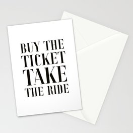 Buy the ticket, take the ride Stationery Cards
