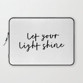 Let Your Light Shine black and white monochrome typography poster design home wall bedroom decor Laptop Sleeve