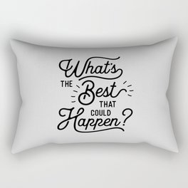 What's The Best That Could Happen Typography Print Wall Art Home Decor Rectangular Pillow